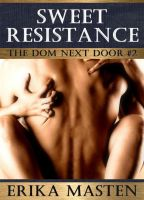 Cover for 'Sweet Resistance: The Dom Next Door #2'