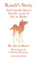Cover for 'Raudi's Story An Alaskan-Born Icelandic Mare's First Five Years of Life'