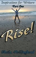 Cover for 'Rise: Inspirations for Writers, Part 1'