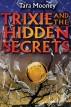 Trixie and the hidden secrets by Tara Mooney