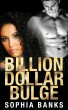 Billion Dollar Bulge by Sophia Banks