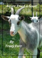 Cover for 'Never Trust a Goat'