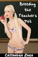Cover for 'Breeding the Teacher's Pet (naive virgin schoolgirl creampie)'