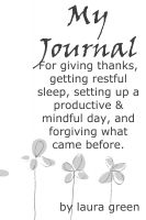Cover for 'My Journal: For Giving Thanks, Getting Restful Sleep, Setting up a Productive & Mindful Day, and Forgiving What Came Before.'