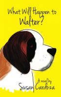 Cover for 'What Will Happen to Walter?'