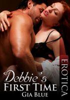 Cover for 'Debbie's First Time (First Time: Book One)'