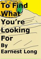 Cover for 'To Find What You're Looking For'