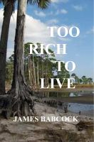 Cover for 'Too Rich to Live: Was it Suicide--or Murder?'