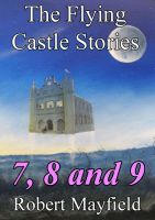 Cover for 'The Flying Castle Stories, 7, 8 and 9'