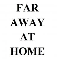 Cover for 'FAR AWAY AT HOME'