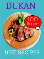 Cover for 'Dukan Diet Recipes: 100 Recipes'