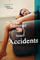 Cover for 'The Summer of Small Accidents'