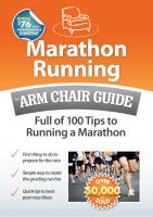 Cover for 'Marathon Running: An Arm Chair Guide Full of 100 Tips to Running a Marathon'