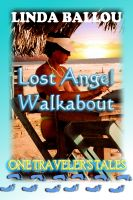 Cover for 'Lost Angel Walkabout: One Traveler's Tales'