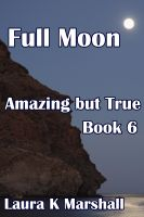 Cover for 'Amazing but True - Full Moon Book 6'