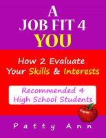 Cover for 'A Job Fit 4 YOU! How 2 Evaluate Your Skills & Interests'