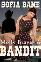 Cover for 'Molly Braves a Bandit (BBW Historical Erotic Romance)'