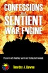 Confessions of a Sentient War Engine by Timothy Gawne