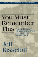 Cover for 'You Must Remember This: An Oral History of Manhattan from the 1890s to World War II'