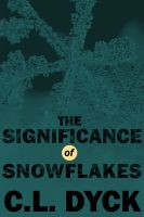 Cover for 'The Significance of Snowflakes'