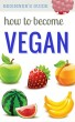 How to Become Vegan by Steve Pavlina