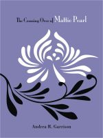 Cover for 'The Crossing Over Of Mattie Pearl'