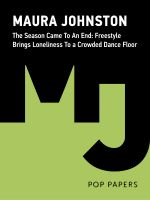 Cover for 'The Season Came To An End: Freestyle Brings Loneliness To a Crowded Dance Floor'
