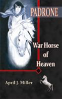 Cover for 'Padrone War Horse of Heaven'