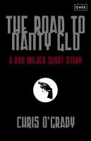 Cover for 'The Road to Nanty Glo (A Dan Wilder Short Story)'