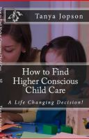 Cover for 'How to Find Higher Conscious Childcare'