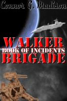 Cover for 'Walker Brigade: Book of Incidents'