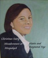 Cover for 'Christines Story Misadventure or Misjudged'