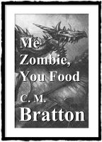 Cover for 'Me Zombie, You Food'