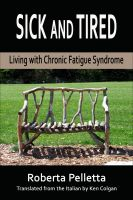 Cover for 'Sick and tired. Living with Chronic Fatigue Syndrome'
