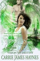 Cover for 'Whispers of a Legend, Part Three- Vision of Destiny'
