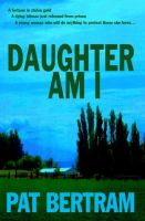 Cover for 'Daughter Am I'