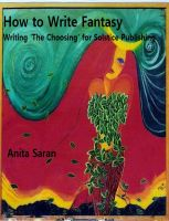 Cover for 'How to Write Fantasy- Writing 'The Choosing' for Solstice Publishing'