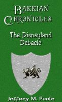 Cover for 'Bakkian Chronicles - Disneyland Debacle'