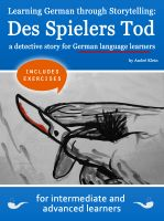 Cover for 'Learning German through Storytelling: Des Spielers Tod - a detective story for German language learners (includes exercises) for intermediate and advanced'