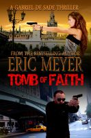 Cover for 'Tomb of Faith (A Gabriel De Sade Thriller)'