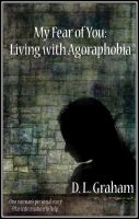 Cover for 'My Fear of You: Living with Agoraphobia'