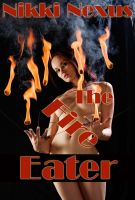 Cover for 'The Fire Eater (Wickedly Kinky Carnival Sex)'