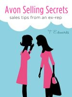Cover for 'Avon Selling Secrets: Sales Tips from an Ex-Rep'