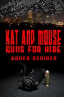 Cover for 'Kat And Mouse, Guns For Hire'