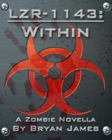 Cover for 'LZR-1143: Within (A Zombie Novella)'