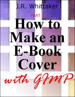 Cover for 'How to Make an E-Book Cover with Gimp PART 1'