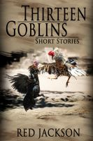 Cover for 'Thirteen Goblins'