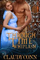 Cover for 'Through Time--Whiplash Book#2'
