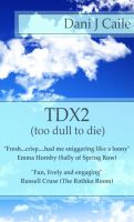 Cover for 'TDX2 - Too Dull To Die'