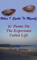 Cover for 'When I Spoke To Myself ; 21 Poems On The Experience Called Life'